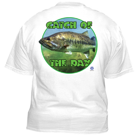 3051 bass fishing t shirt catch of the day for Bass fishing shirt