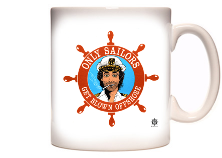 Only Sailors Get Blown Offshore Coffee Mug