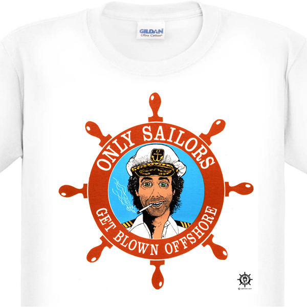 Only Sailors Get Blown Offshore T-Shirt