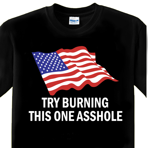 Try Burning This One Asshole T-Shirt