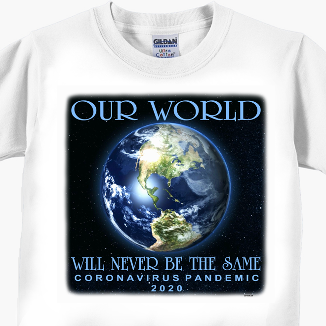 Our World Will Never Be The Same Coronavirus Covid-19 T-Shirt